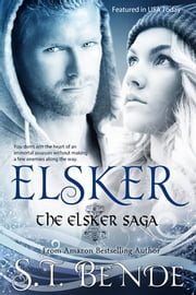 Elsker - The Elsker Saga Book 1 ebook by S.T. Bende
