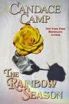 The Rainbow Season ebook by Candace Camp