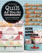 Quilt As-You-Go Made Vintage - 51 Blocks, 9 Projects, 3 Joining Methods ebook by Jera Brandvig