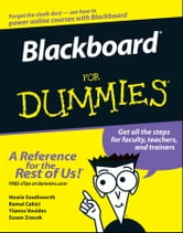 Blackboard For Dummies ebook by Howie Southworth,Kemal Cakici,Yianna Vovides,Susan Zvacek