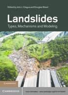 Landslides ebook by John J. Clague,Douglas Stead