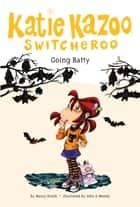 Going Batty #32 ebook by