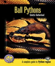 Ball Pythons ebook by Colette Sutherland