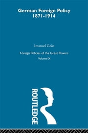 Germ Foreign Pol 1871-1914 V9 ebook by Geiss