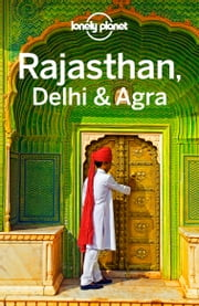 Lonely Planet Rajasthan, Delhi & Agra ebook by Lonely Planet,Paul Clammer,Abigail Blasi,Kevin Raub