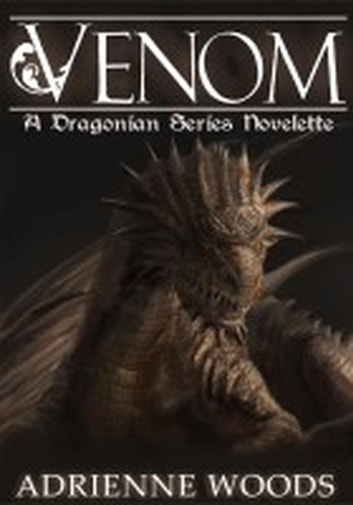 Venom - The Dragonian Series, #1.5 ebook by Adrienne Woods