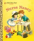 Nurse Nancy ebook by Kathryn Jackson, Corinne Malvern