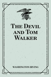 The Devil and Tom Walker ebook by Washington Irving