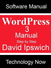 WordPress 3 Manual Step-by-Step ebook by David Ipswich
