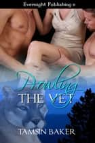 Prowling the Vet ebook by Tamsin Baker