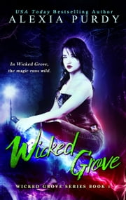 Wicked Grove (Wicked Grove Series Book 1) ebook by Alexia Purdy