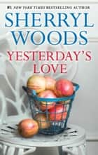 Yesterday's Love ekitaplar by Sherryl Woods
