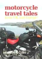 Motorcycle Travel Tales ebook by Al Culler