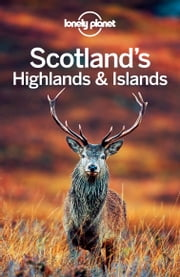 Lonely Planet Scotland's Highlands & Islands ebook by Lonely Planet,Neil Wilson,Andy Symington