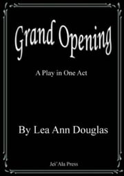 Grand Opening ebook by Lea Ann Douglas