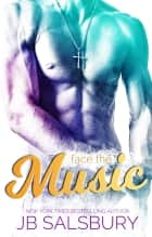 Face the Music ebook by JB Salsbury