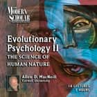 Evolutionary Psychology II audiobook by Allen MacNeill, Allen MacNeill
