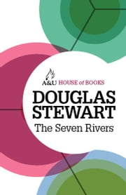 The Seven Rivers - A lifetime of fly-fishing in Australia and New Zealand ebook by Douglas Stewart