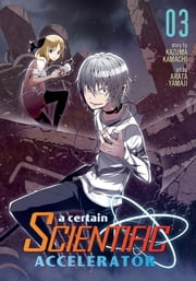 A Certain Scientific Accelerator Vol. 3 ebook by Kazuma Kamachi, Arata Yamaji