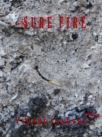 Sure Fire ebook by Yvonne Sanders