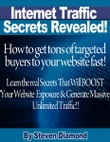 How to get tons of highly targeted buyers to your website or blog fast! Learn the real secrets that will boost your website or blogs exposure and generate massive unlimited traffic.