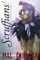 Scruffians! Stories of Better Sodomites eBook by Hal Duncan