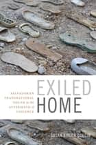 Exiled Home ebook by Susan Bibler Coutin