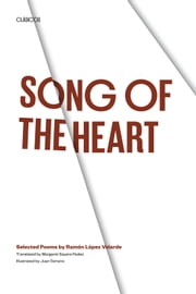 Song of the Heart - Selected Poems by Ramón López Velarde ebook by Ramón López Velarde,Juan  Soriano,Margaret Sayers  Peden