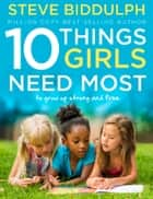 10 Things Girls Need Most: To grow up strong and free ebook by