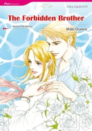 THE FORBIDDEN BROTHER (Mills & Boon Comics) - Mills & Boon Comics ebook by Maki Oosawa, Barbara McMahon