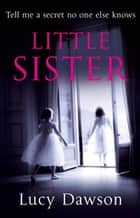 Little Sister ebook by Lucy Dawson