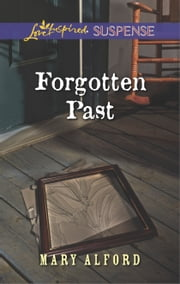 Forgotten Past - Faith in the Face of Crime ebook by Mary Alford