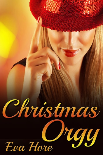 Christmas Orgy ebook by Eva Hore