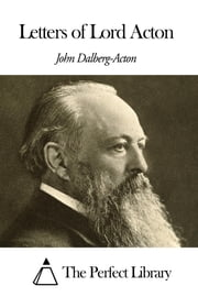 Letters of Lord Acton ebook by John Emerich Edward Dalberg Acton
