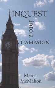 Inquest into a Campaign ebook by Mercia McMahon