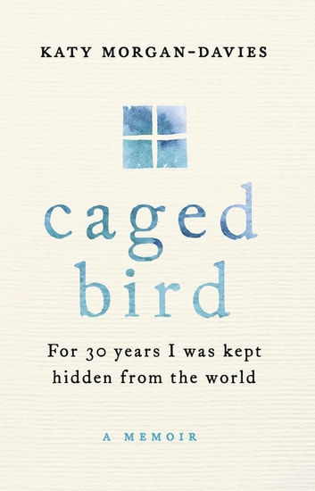 Caged Bird ebook by Katy Morgan-Davies