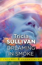 Dreaming In Smoke ebook by Tricia Sullivan