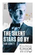 Doctor Who: The Silent Stars Go By - 50th Anniversary Edition ebook by Dan Abnett