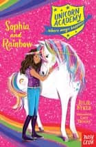 Unicorn Academy: Sophia and Rainbow ebook by Julie Sykes