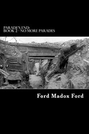 No More Parades - Parade's End: Book 2 ebook by Ford Madox Ford