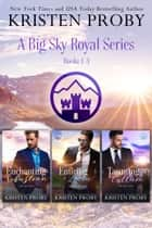 Big Sky Royals Box Set 1-3 ebook by