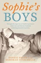 Sophie's Boys ebook by Sophie Smith, Deborah Fitzgerald