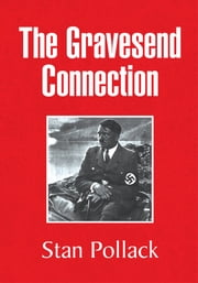 The Gravesend Connection ebook by Stan Pollack