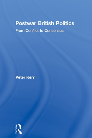 post war british politics of consensus To what extent was there a 'post war consensus' in british politics from 1951 to 1964 (900 words) whether or not there truly was a 'post war consensus' in british politics from 1951 to 1964 is a highly debatable topic of which historians can often appear to be in two minds about on one hand, labour prime minister harold wilson.
