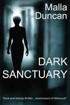 Dark Sanctuary ebook by Malla Duncan