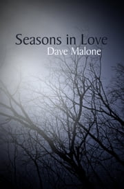 Seasons in Love ebook by Dave Malone