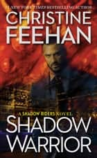 Shadow Warrior 電子書 by Christine Feehan