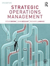 Strategic Operations Management ebook by Steve Brown,John Bessant,Richard Lamming