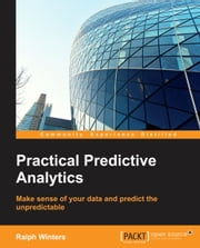 Practical Predictive Analytics ebook by Ralph Winters