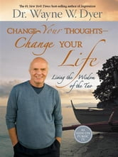 Change Your Thoughts - Change Your Life ebook by Wayne Dyer